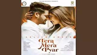 Checkout New Punjabi Song Tera Mera Pyar sung by Sajjan Adeeb & Simar Kaur & lyrics penned by Udaar