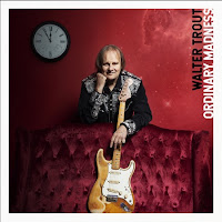 Walter Trout's Ordinary Madness