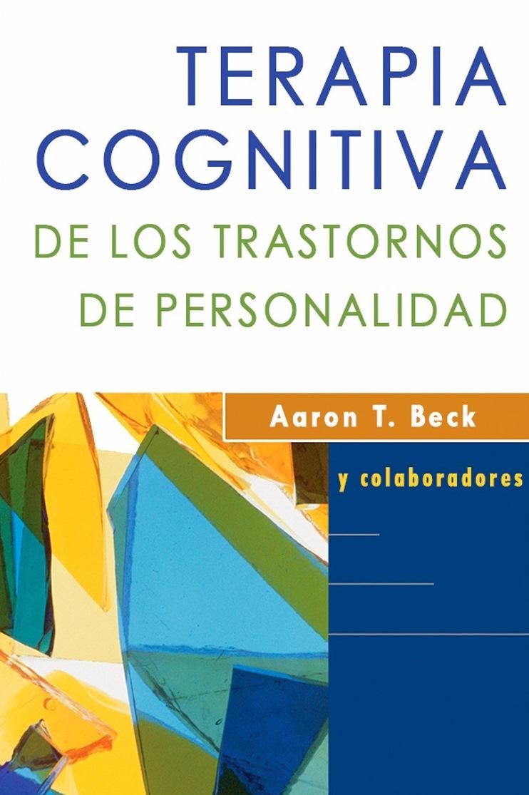 Terapia cognitiva de los trastornos de personalidad – Aaron T. Beck
