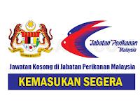 Jawatan Kosong di Jabatan Perikanan Malaysia - Permohonan Dibuka