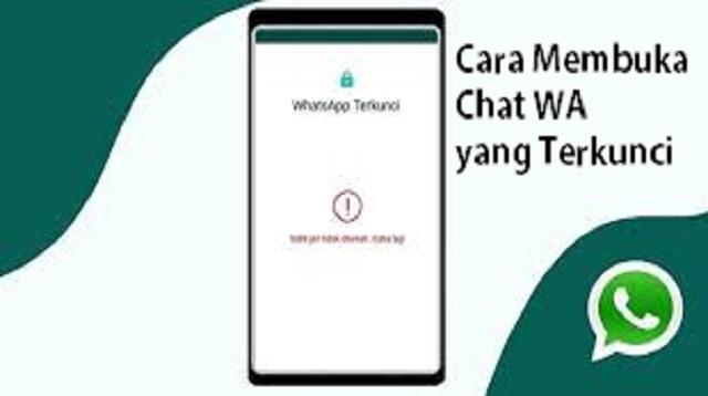 Cara Membuka Chat WA yang Terkunci