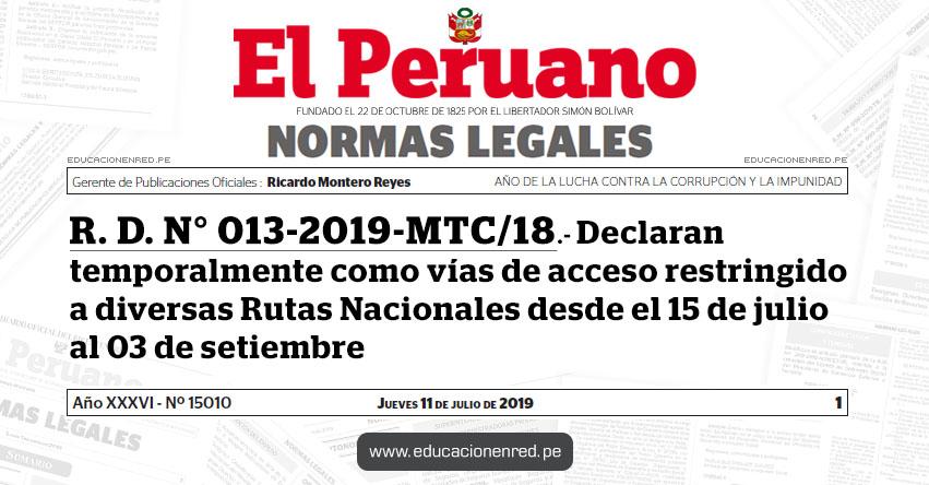 R. D. N° 013-2019-MTC/18 - Declaran temporalmente como vías de acceso restringido a diversas Rutas Nacionales desde el 15 de julio al 03 de setiembre