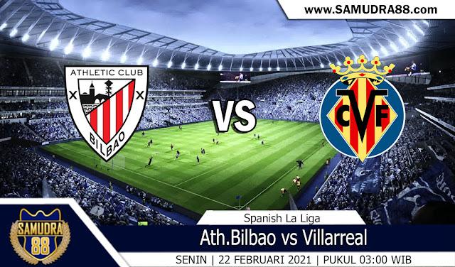 Prediksi Bola Terpercaya Ath.Bilbao vs Villarreal 22 Februari 2021
