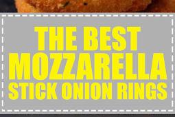 The Best Mozzarella Stick Onion Rings