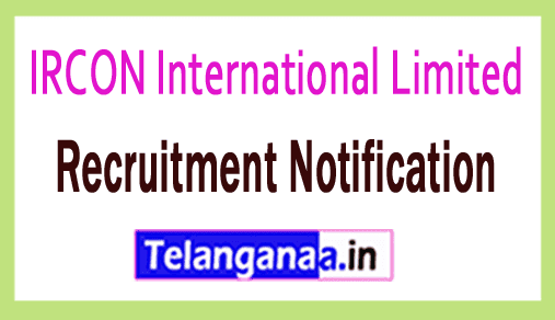 IRCON International Limited Recruitment Notification