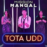 Tota-Udd-Full-Song-Lyrics-Mission-Mangal-Raja-Hasan-&-Romy