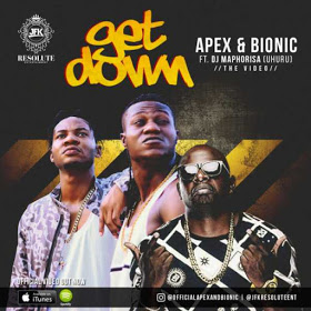 Apex & Bionic Ft.DJ Maphorisa - Get Down (2017) [Download]