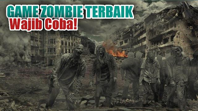 Game zombie terbaik yang perlu kamu coba 5 Game Zombie Terbaik Yang Perlu Kamu Coba