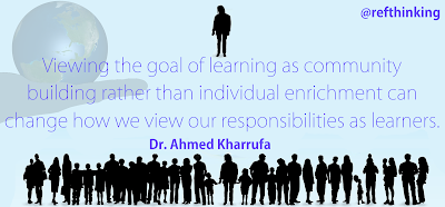 Viewing the goal of learning as community building rather than individual enrichment can change how we view our responsibilities as learners.