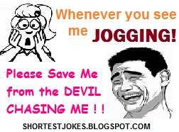 funny joke where a person expressing how lazy he is because he does not go for jogging