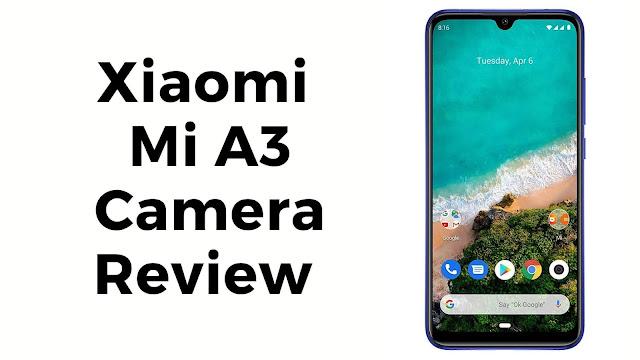 Xiaomi Mi A3 camera review