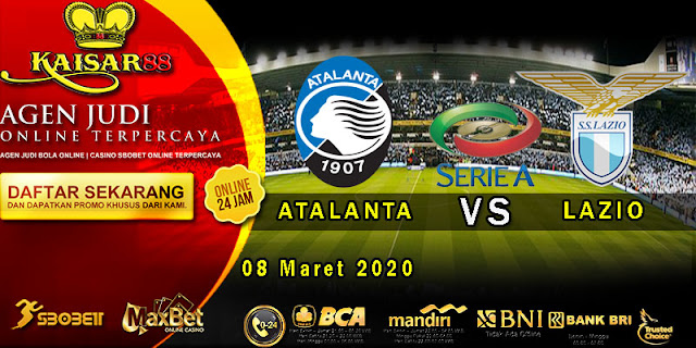 Prediksi Bola Terpercaya Liga Italia Atalanta vs Lazio 8 Maret 2020