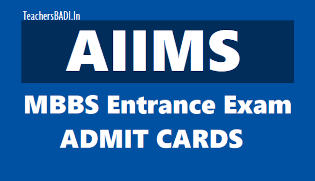 aiims mbbs entrance exam admit cards 2019,aiims mbbs entrance exam schedule,aiims mbbs entrance exam hall tickets,aiims mbbs entrance exam dates,aiims mbbs entrance exam results