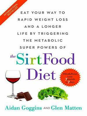 The Sirtfood Diet by Aidan Goggins and Glen Matten