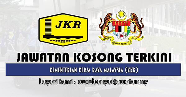 Jawatan Kosong Kerajaan 2019 di Kementerian Kerja Raya Malaysia (KKR)