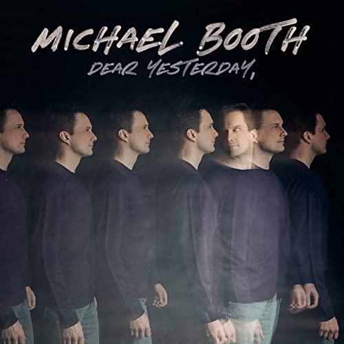 Michael Booth - Dear Yesterday Lyrics