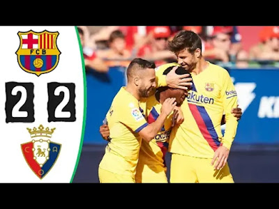 Barcelona vs Osasuna 2-2 All Goals And Match Highlights [MP4 & HD VIDEO]