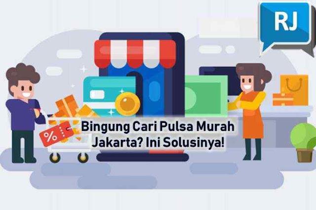 Bingung Cari Pulsa Murah Jakarta? Ini Solusinya!