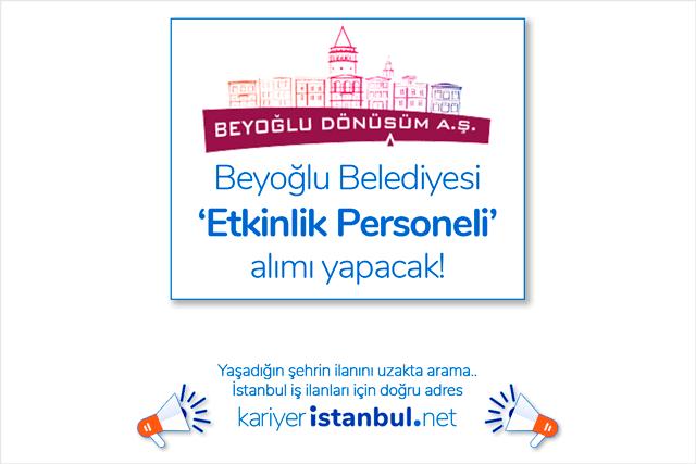 Beyoğlu Belediyesi kültür ve sosyal işler organizasyon ve etkinlik elemanı alımı yapacak. Beyoğlu Belediyesi iş ilanları kariyeristanbul.net'te!