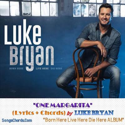 One Margarita Chords and Lyrics by Luke Bryan