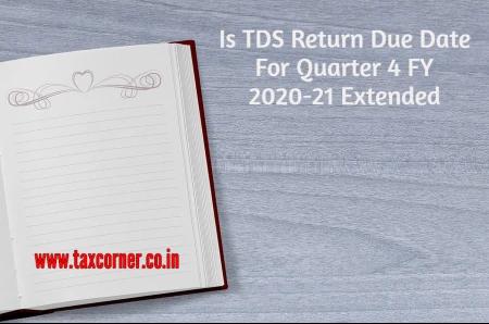is-tds-return-due-date-for-quarter-4-fy-2020-21-extended
