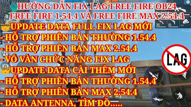 DOWNLOAD HƯỚNG DẪN FIX LAG FREE FIRE MAX OB24 2.54.4 V13 MỚI NHẤT - UPDATE TOÀN BỘ DATA FULL VÀ DATA CÀI THÊM