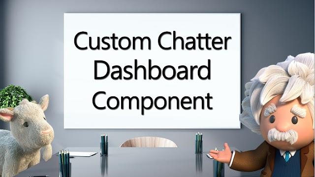 Custom Chatter Dashboard Component   Salesforce