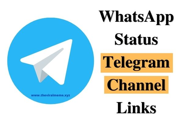 [Latest] WhatsApp Status Telegram Channel Links - The Viral Meme
