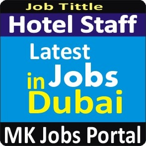 Hotel Staff Jobs In UAE Dubai With Mk Jobs Portal