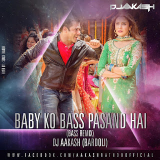 Baby-Ko-Bass-Pasand-Hai-Bass-Remix-Dj-Aakash-Bardoli
