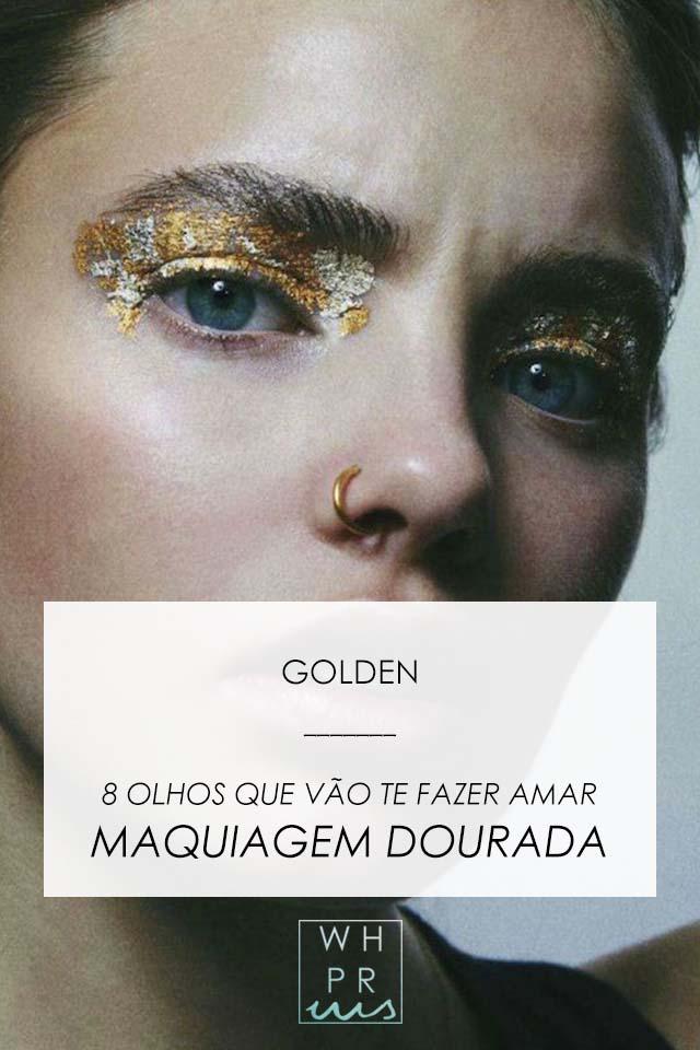 GOLDEN | 8 OLHOS QUE VÃO TE FAZER AMAR MAQUIAGEM DOURADA