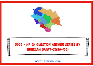 5000 + HP GK Question Answer Series By Himexam (Part-2)