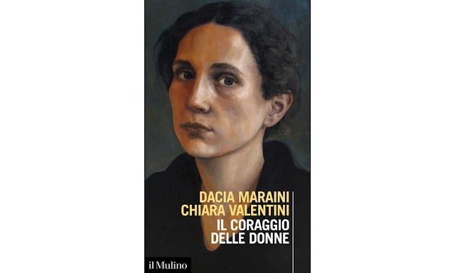 Il coraggio delle donne Chiara Valentini Dacia Maraini