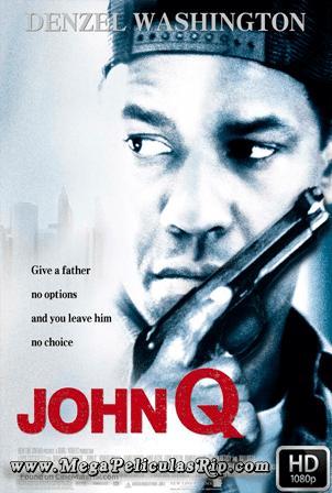 John Q [1080p] [Latino-Ingles] [MEGA]