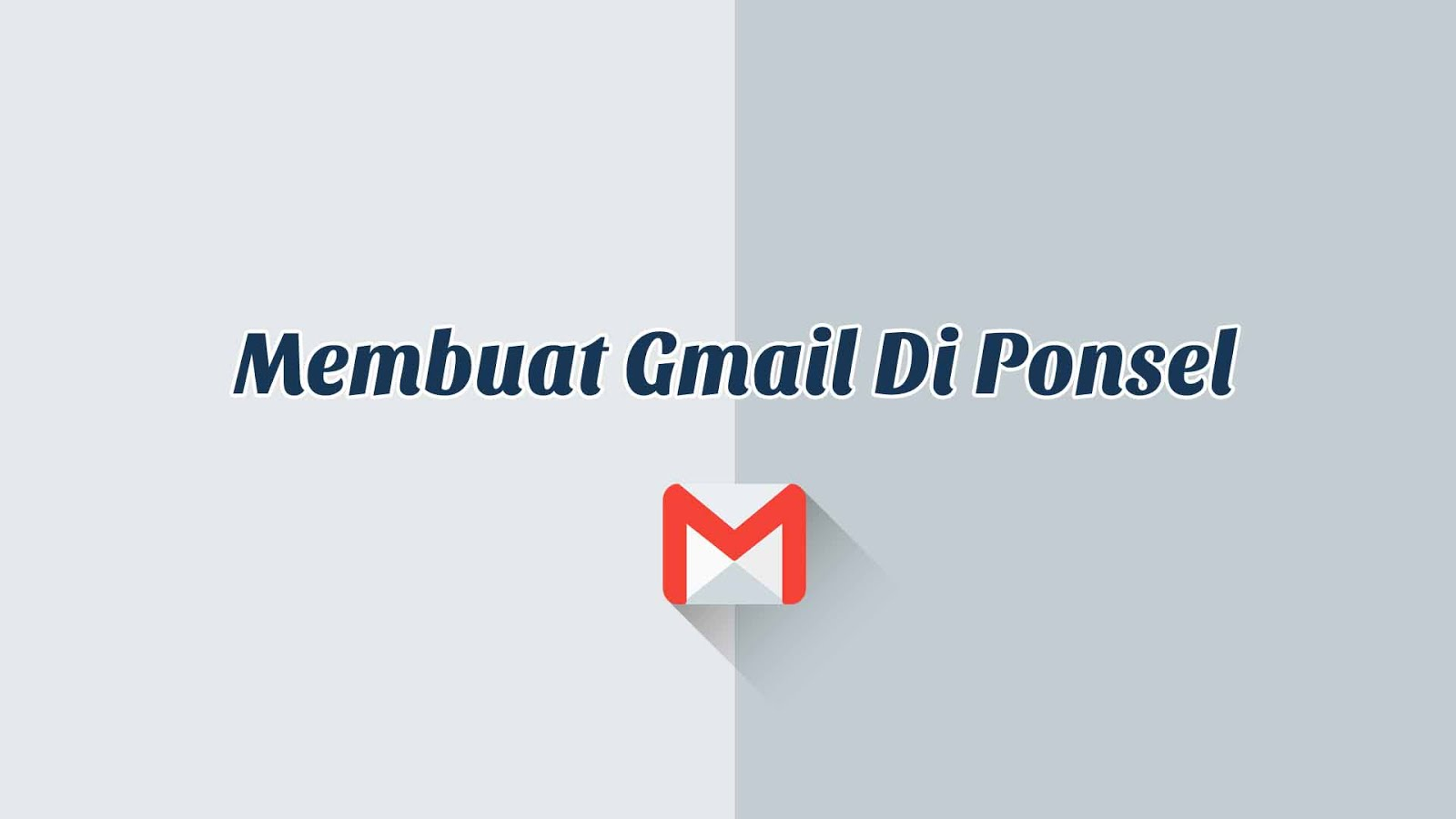 2 Cara Mudah Membuat Akun Gmail Melalui HP Android