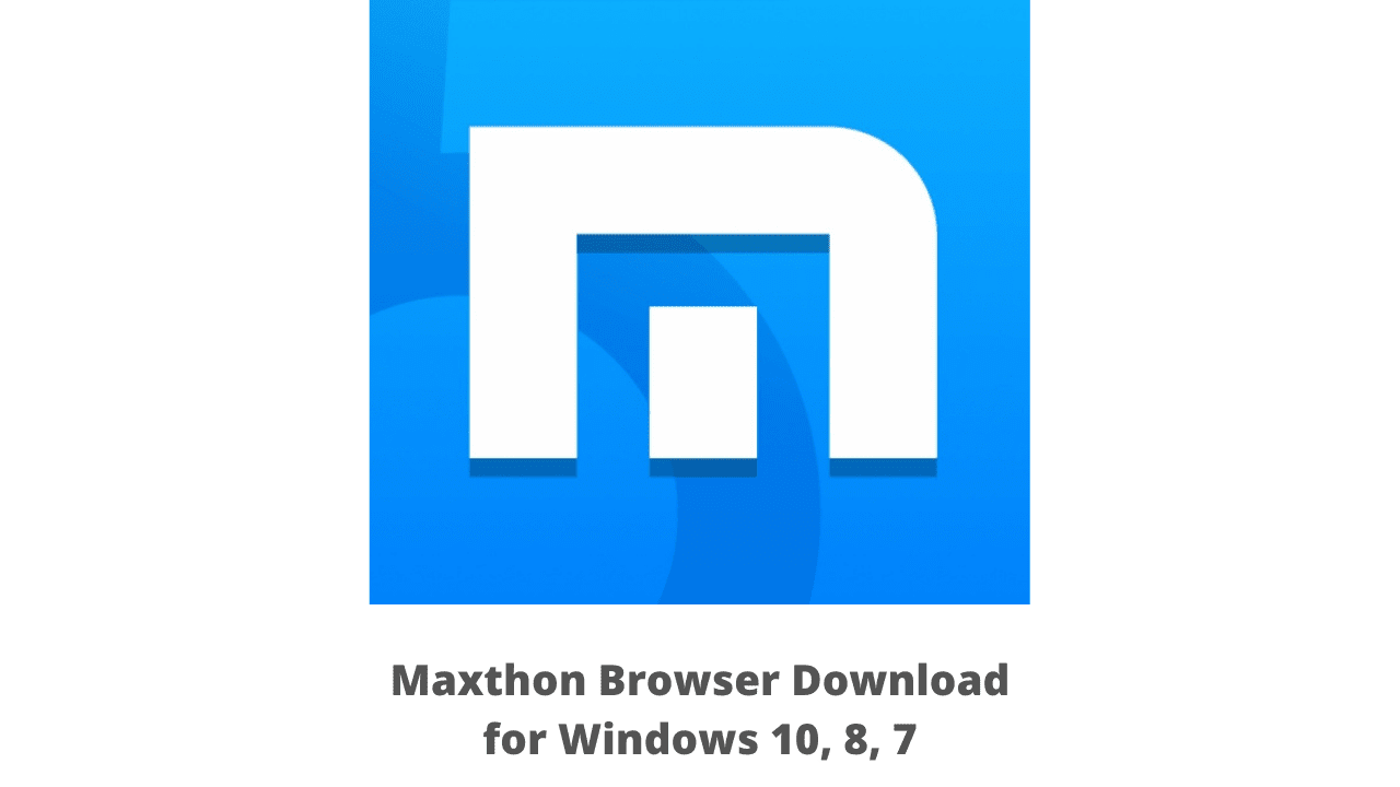 Maxthon Browser Download for Windows 10, 8, 7