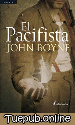 Descargar El pacifista - John Boyne [PDF] [EPUB]