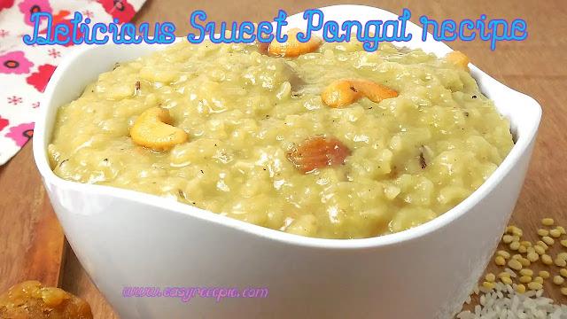 Delicious Sweet Pongal recipe | Chakkara Pongal easy to make