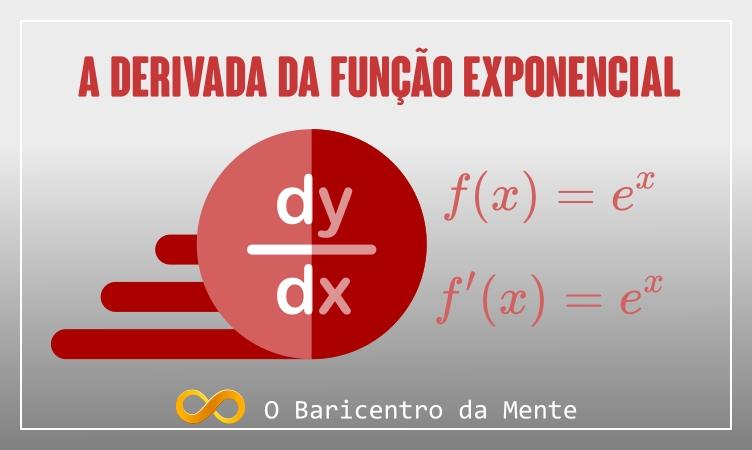 a-derivada-da-funcao-exponencial-derivada-de-e-elevado-a-x-deirvada-de-e^x