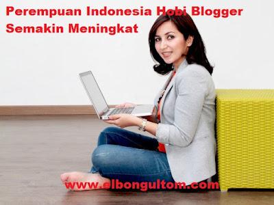 Perempuan Indonesia Hobi Blogger Semakin Meningkat