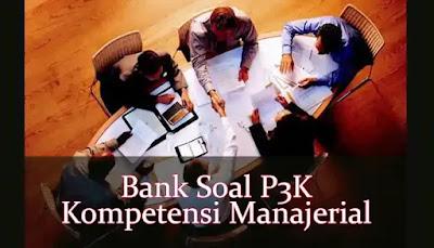 Bank Soal PPPK (P3K) Kompetensi Manajerial