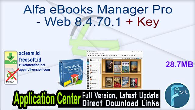 Alfa eBooks Manager Pro – Web 8.4.70.1 + Key_ ZcTeam.id