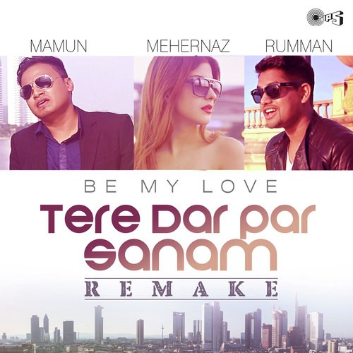Tere Lak Te Karachi Mp3 Songs: Tere Dar Par Sanam Remake Song Mp3 (BE MY LOVE)