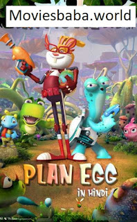 Download Plan Egg (2017) Movie Dual Audio Hindi HDRip 1080p | 720p | 480p | 300Mb | 700Mb | ESUB | {Hindi+Chinese}