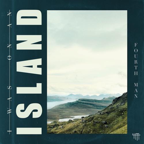 "Fourth Man Unveils New Single ""I Was On An Island"""