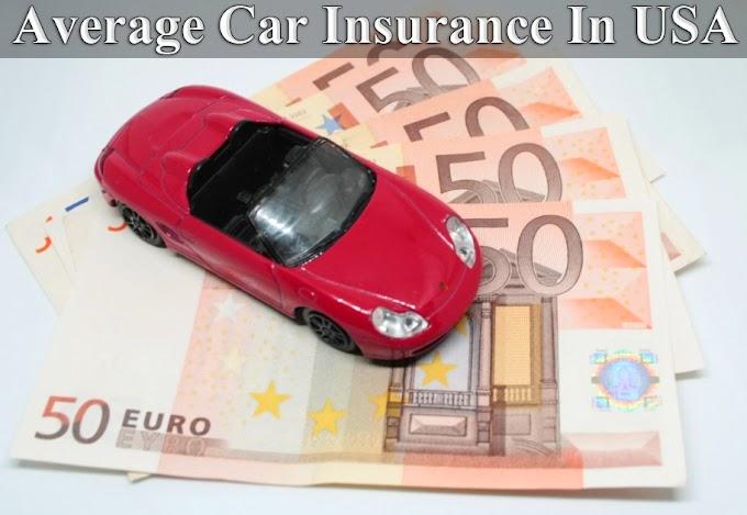 Average Car Insurance In USA