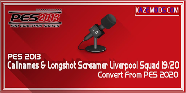 Callnames & Longshot Screamer Liverpool Squad 19-20 PES 2020 for PES 2013