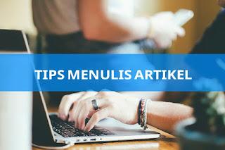 Tips menulis artikel dengan baik