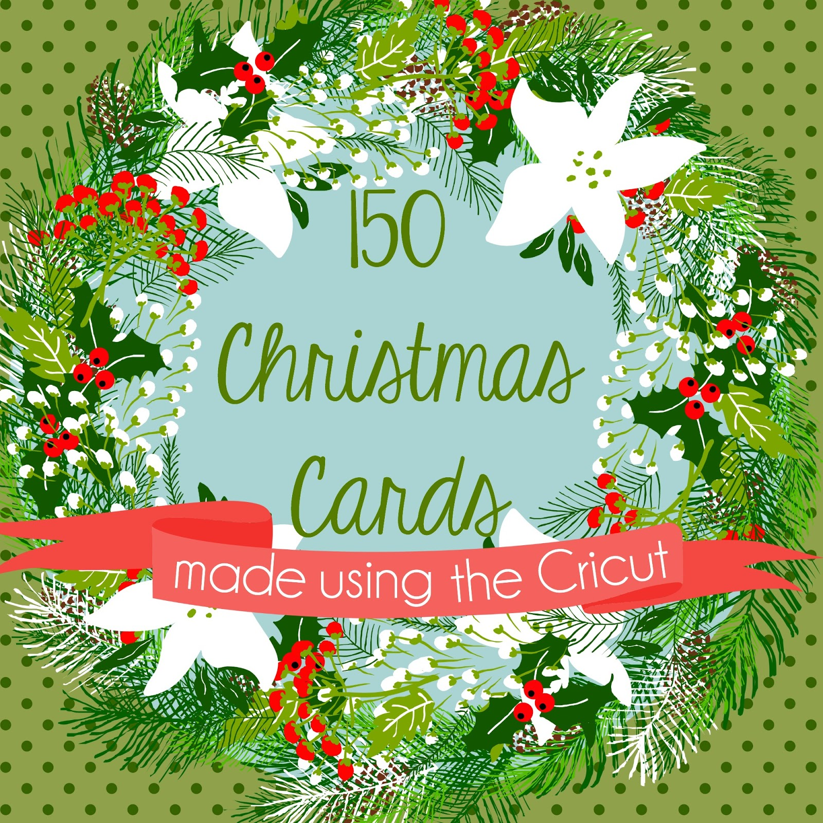 Courtney Lane Designs: 150 Christmas Cards Made Using The