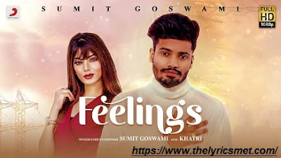 Feelings Song Lyrics | Sumit Goswami | Khatri | Deepesh Goyal | Haryanvi Song 2020